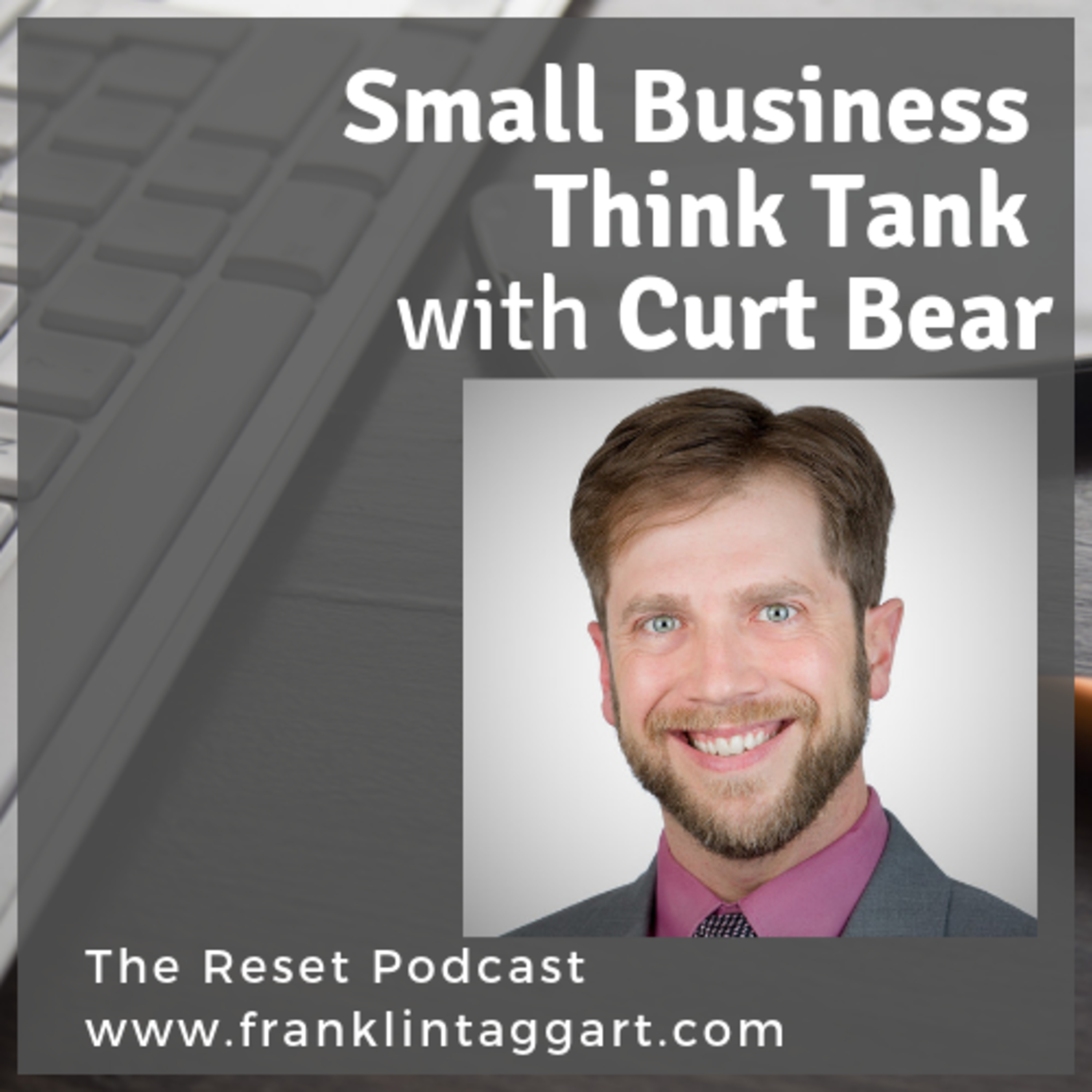 Small Business Think Tank with Curt Bear