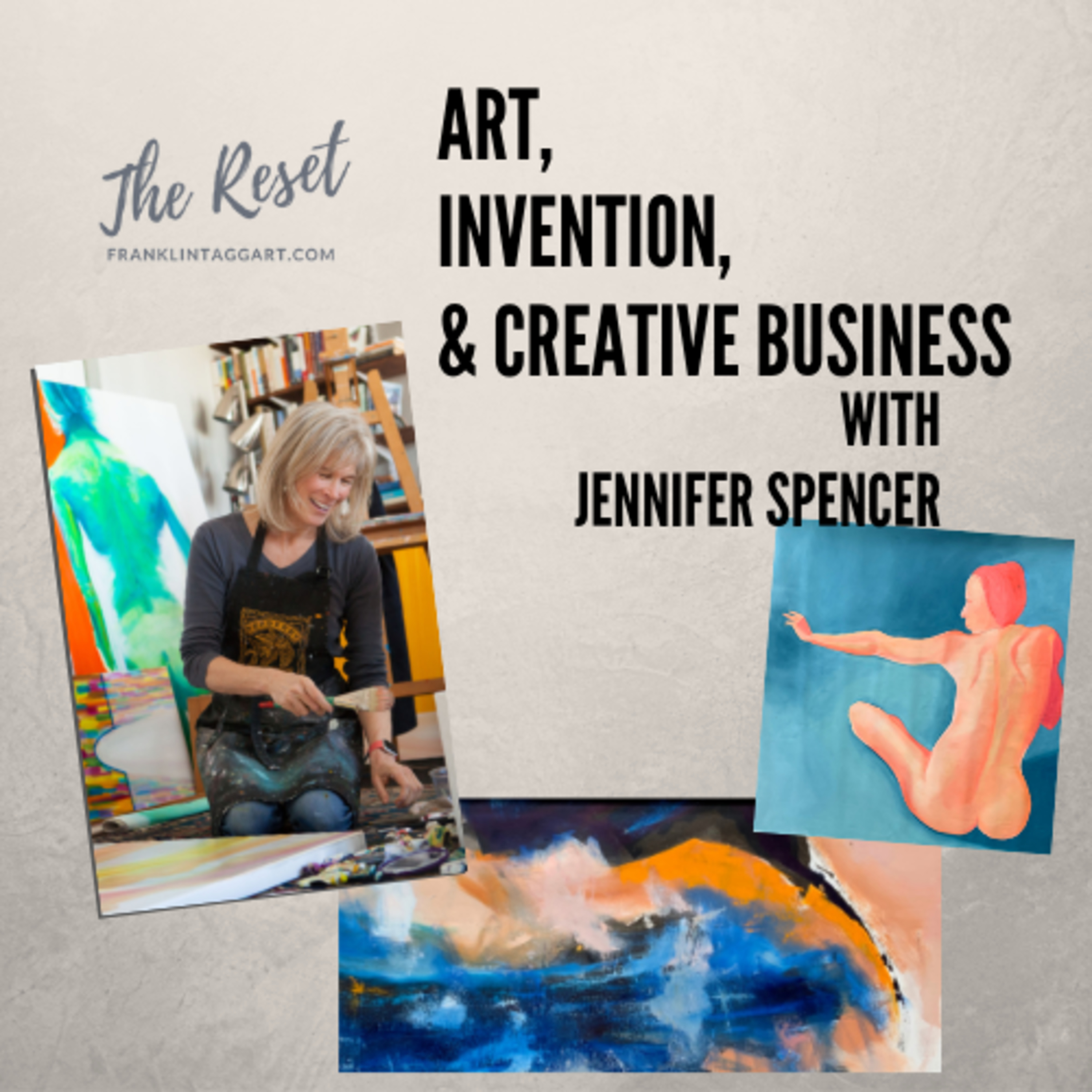 Art, Invention, and Creative Business with Jennifer Spencer