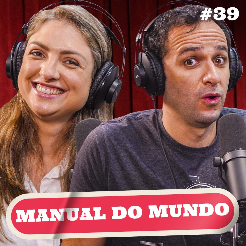 MANUAL DO MUNDO - PODDELAS #039