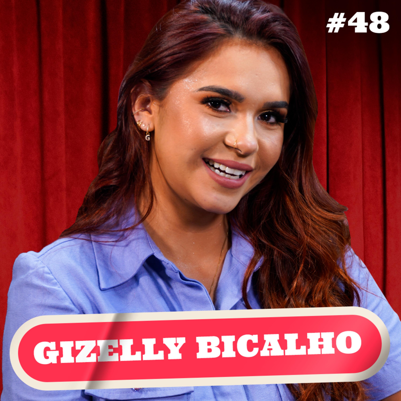 GIZELLY BICALHO - PODDELAS #048