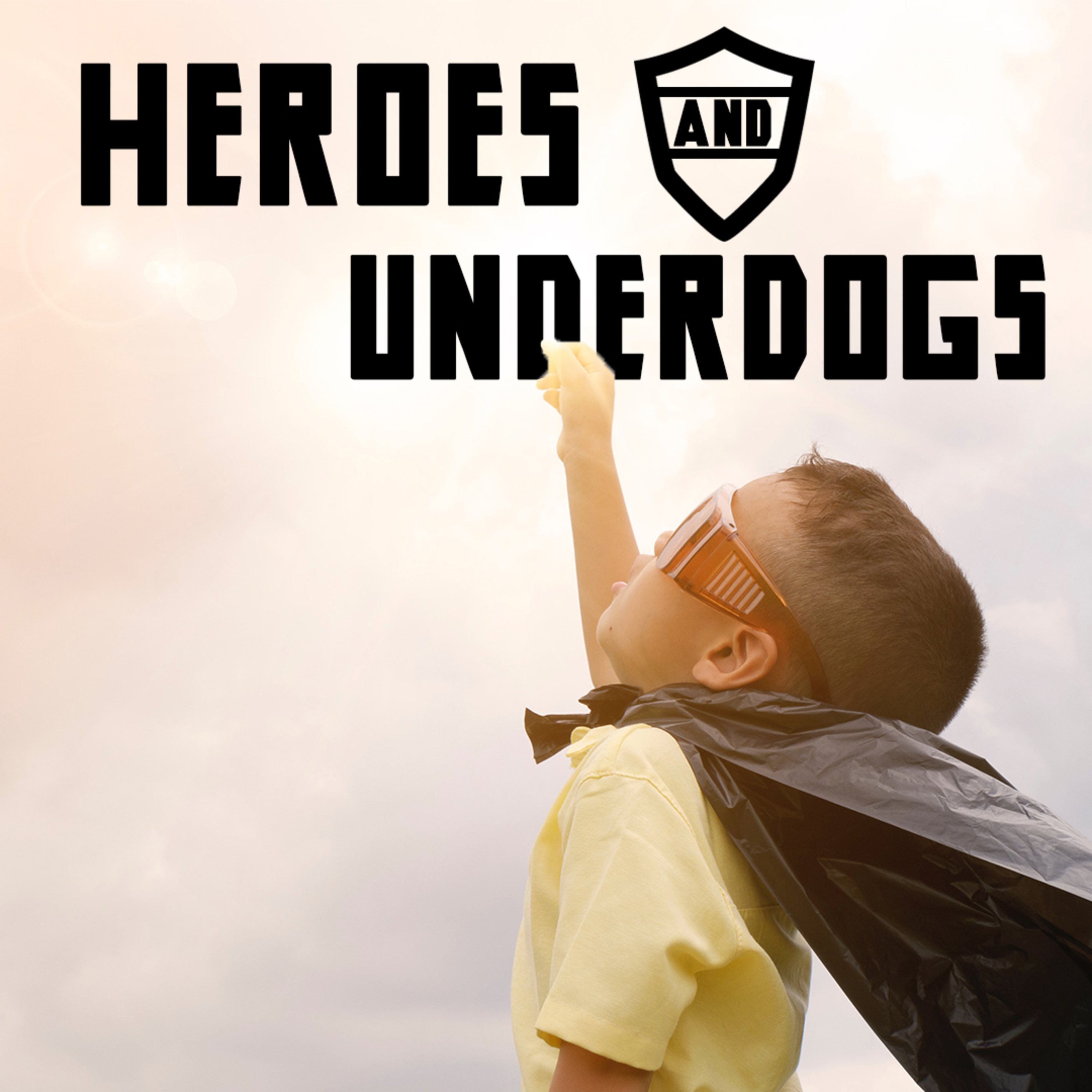 Heroes and Underdogs #25