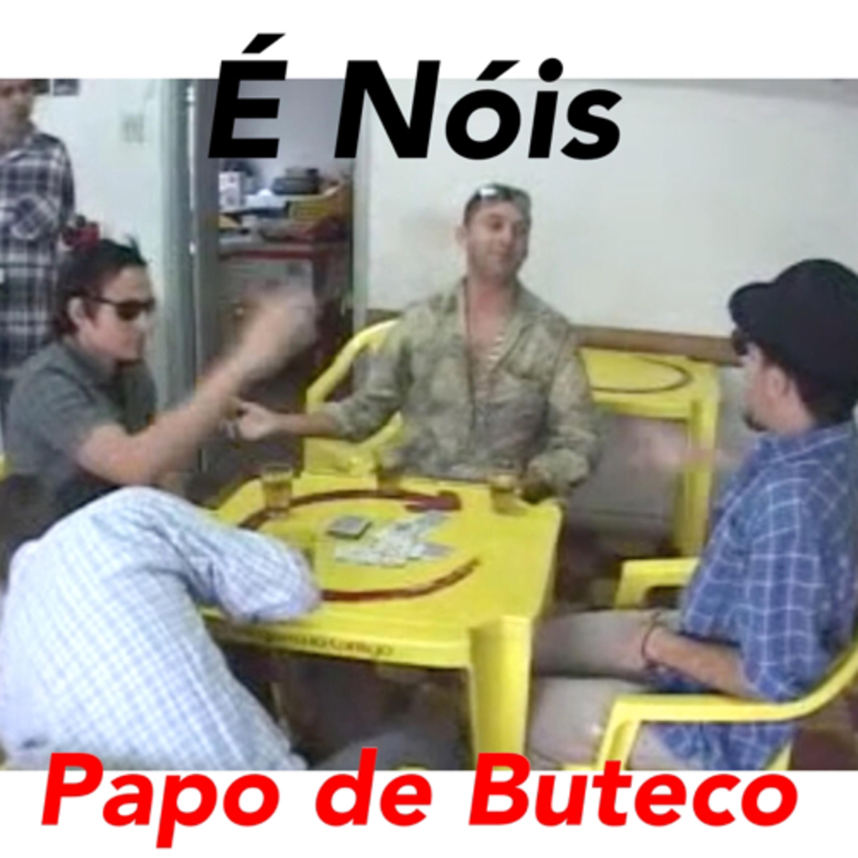 É Nóis - Papo de Buteco
