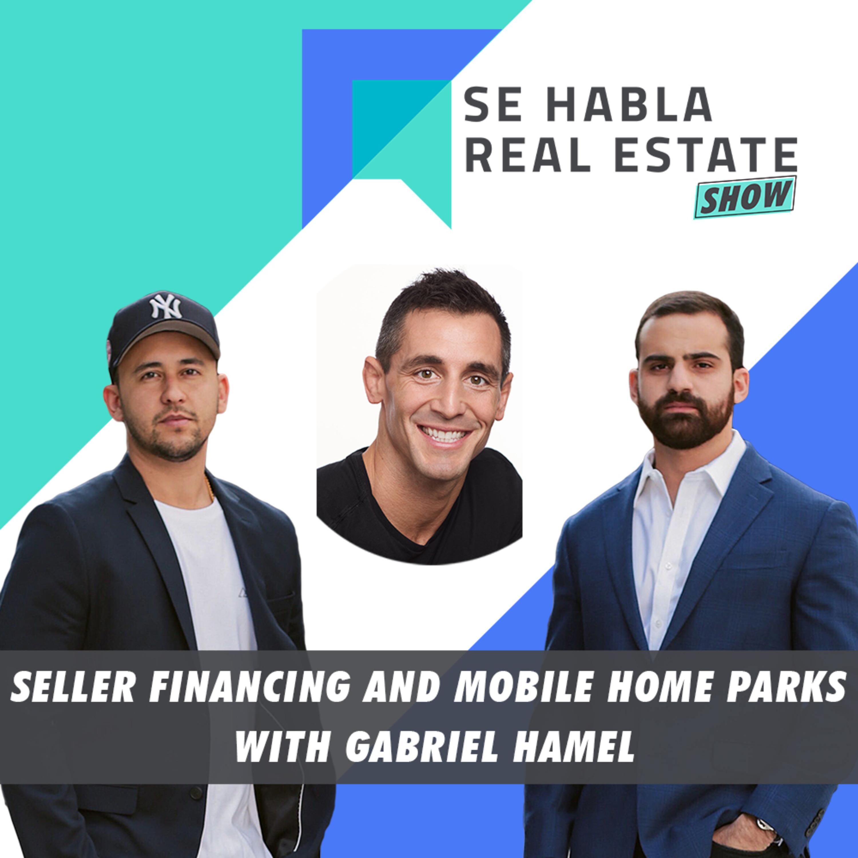 086 - SHRE: Seller Financing and Mobile Home Parks with Gabriel Hamel