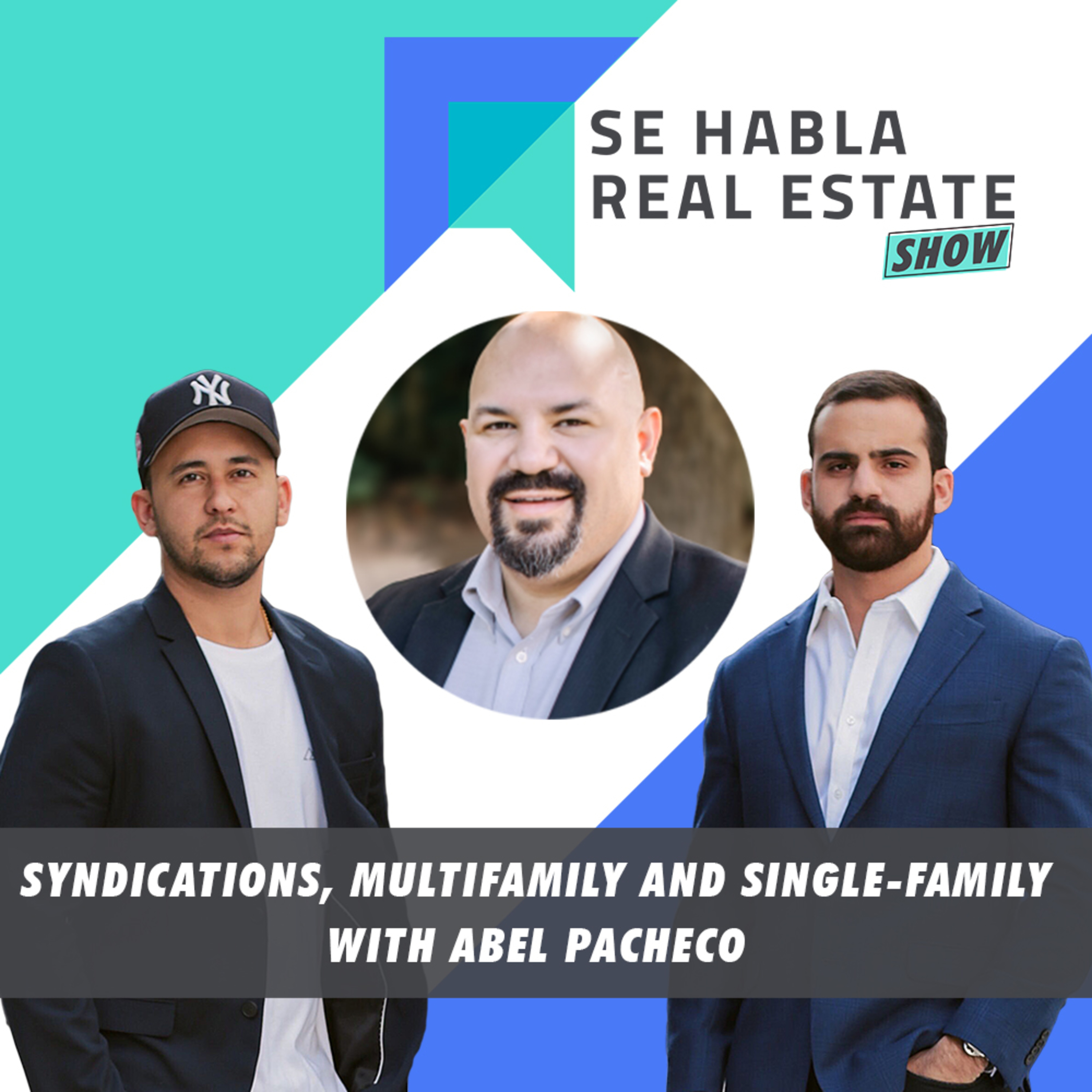 089 - SHRE: Syndications, Multifamily and Single-Family with Abel Pacheco