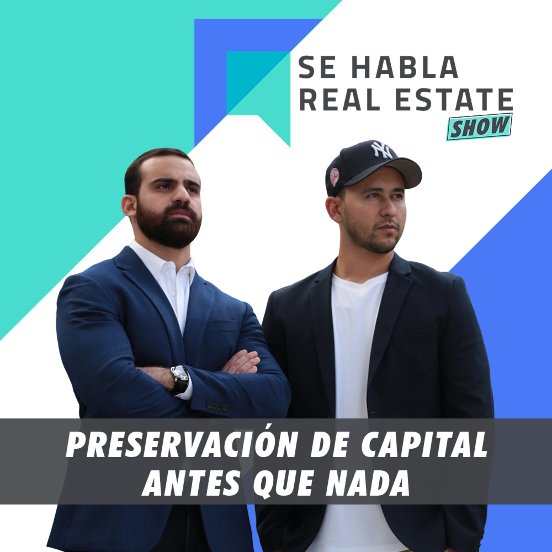 093 - SHRE: Preservación de Capital Antes Que Nada