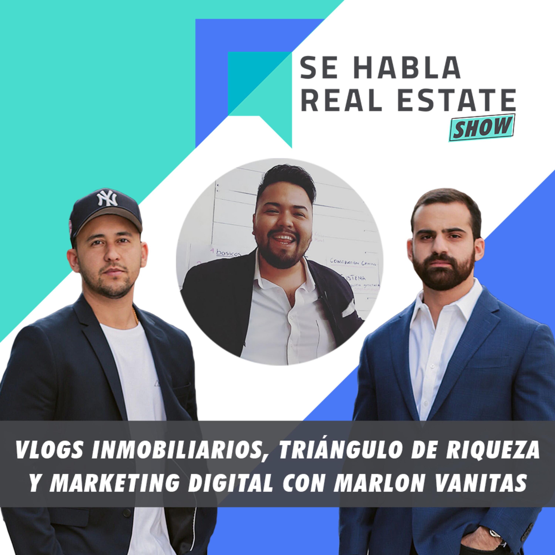 094 - SHRE: Vlogs Inmobiliarios, Triángulo de Riqueza y Marketing Digital con Marlon Vanitas