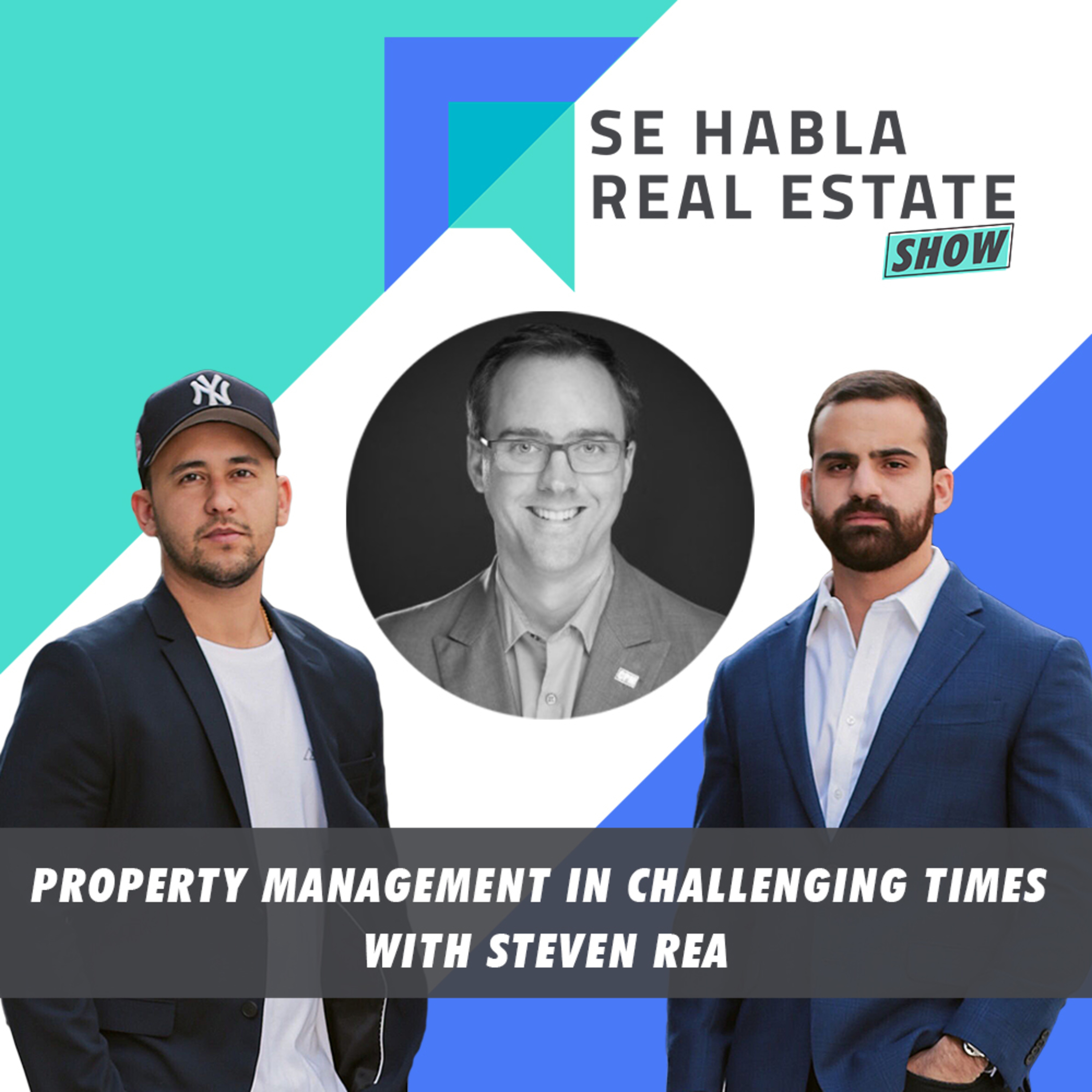 096 - SHRE: Property Management in Challenging Times with Steven Rea