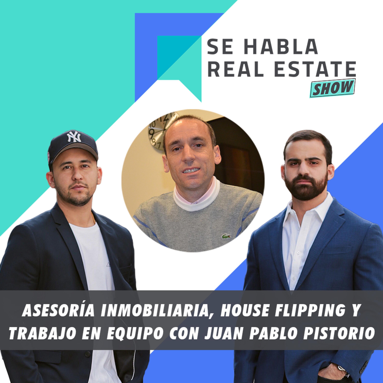 099 - SHRE: Asesoría Inmobiliaria, House Flipping y Trabajo en Equipo con Juan Pablo Pistorio
