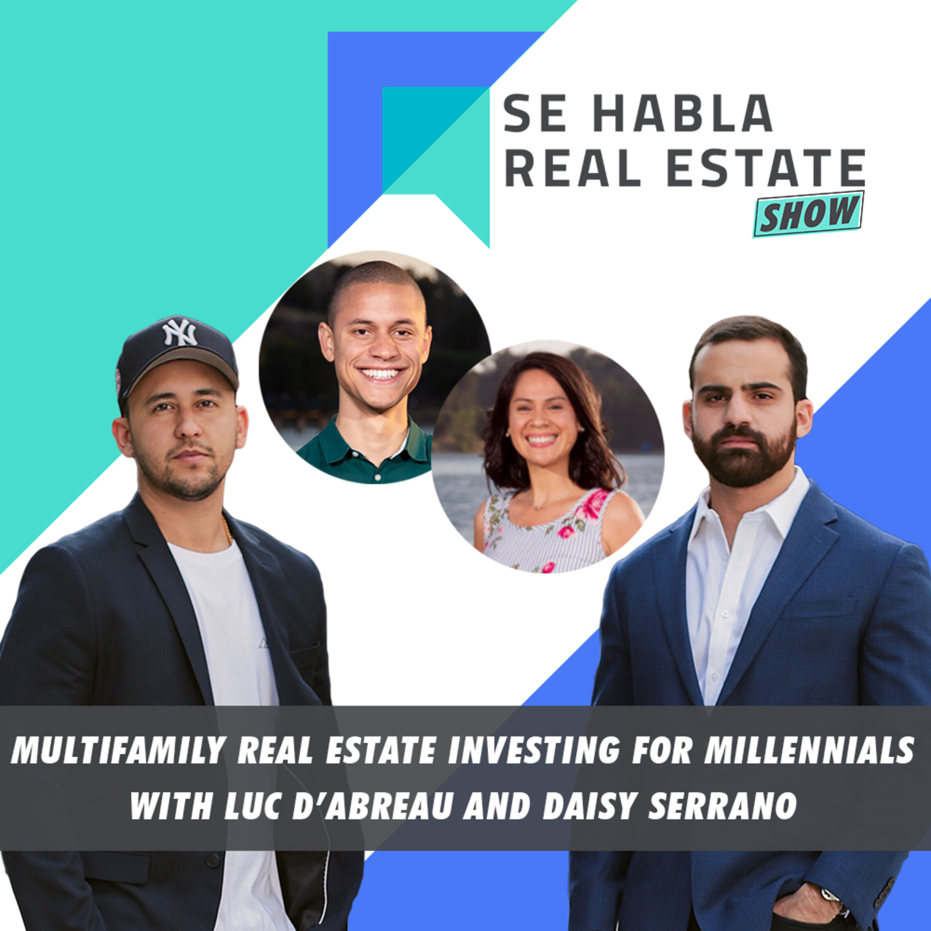 101 - SHRE: Multifamily Real Estate Investing for Millennials with Luc D'Abreau & Daisy Serrano