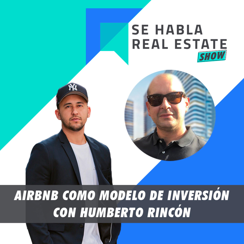 103 - SHRE: AirBnB Como Modelo de Inversión con Humberto Rincón - Se Habla Real Estate Show
