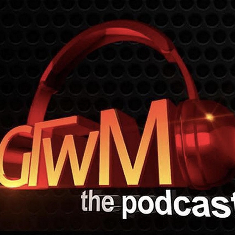 GTWM Podcast S06E0