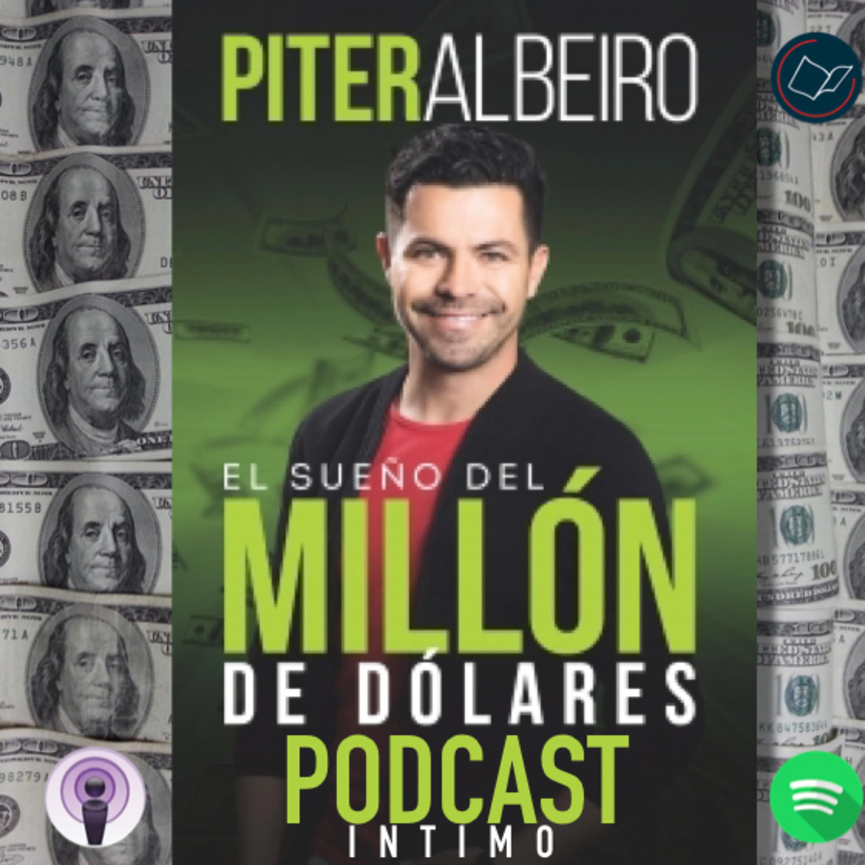 #8 Piter Albeiro: El Sueño del Millón de Dólares.