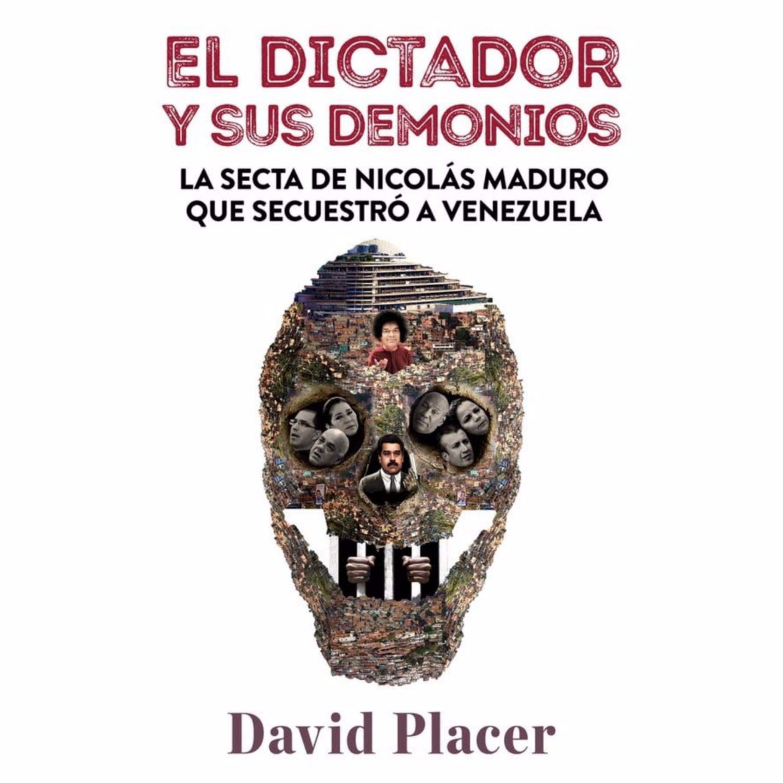 """#11 David Placer: """"El Dictador y sus Demonios"""""""