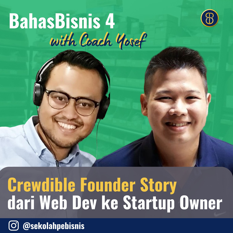 #BahasBisnis4: Dari Web Developer hingga jadi StartUp Owner (Crewdible Founder Story)
