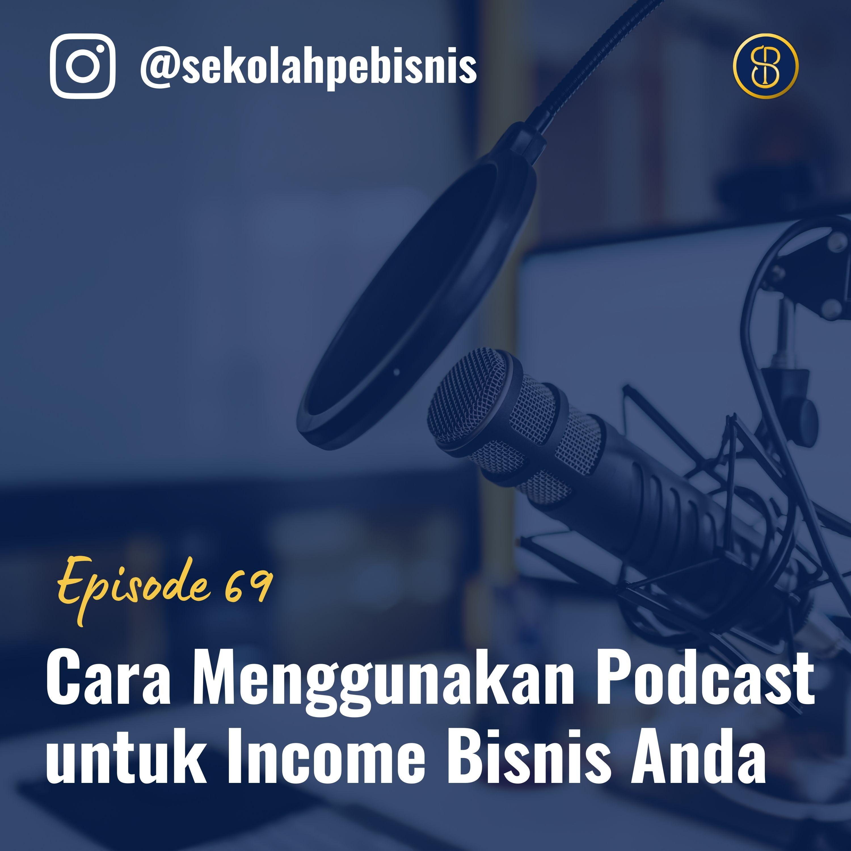 #Ep69: Cara menggunakan Podcast untuk Menduplikasi Income Bisnis Anda