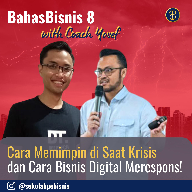 #BahasBisnis [Ep8]: Memimpin disaat Krisis dan Cara Bisnis Digital Merespons (CEO Pemimpin.id X Coach Yosef SekolahPebisnis )