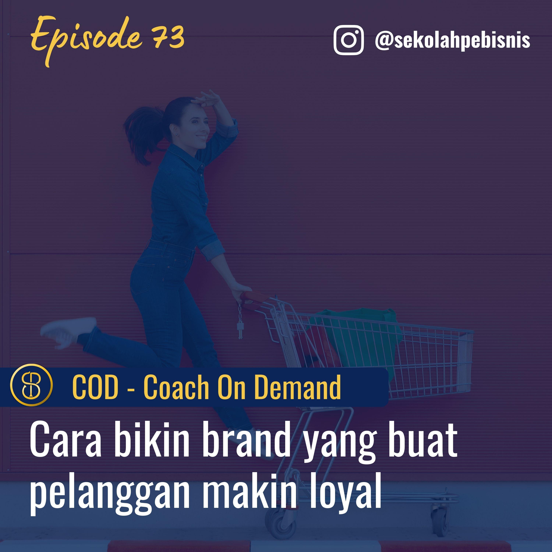 #COD [Ep73]: Cara Bikin Cerita untuk Brand yang buat Pelanggan tak pindah ke Kompetitor lain