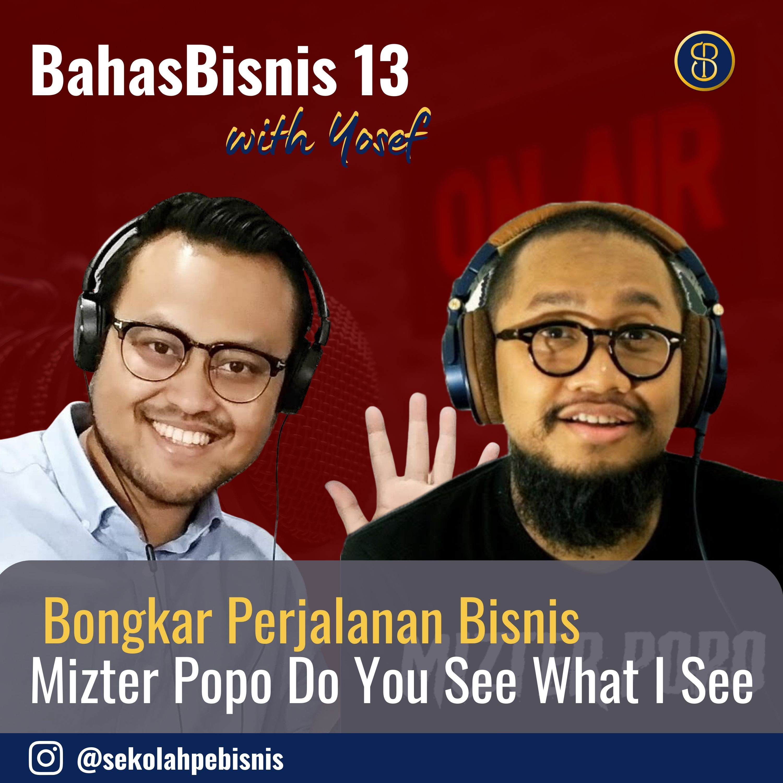#BahasBisnis [Ep13]: Rahasia jadi pebisnis & creator dari Top Podcaster Mizter Popo Do You See What I See yang juga seorang pebisnis sukses