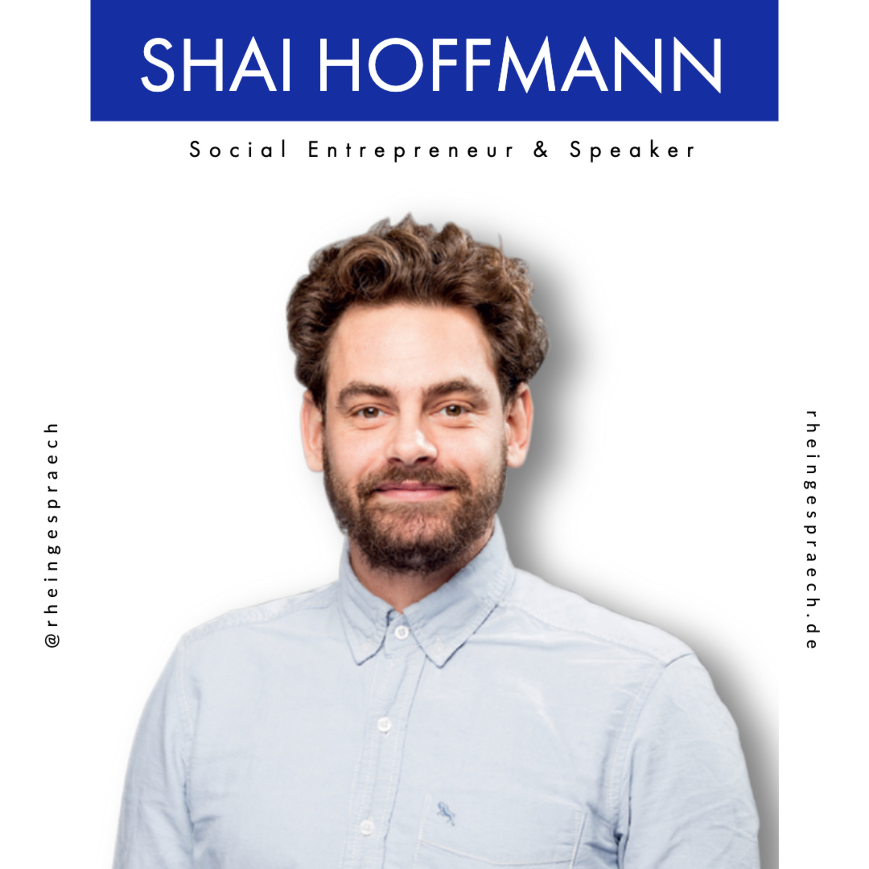 Folge 01.04 - Shai Hoffmann: Social Entrepreneur