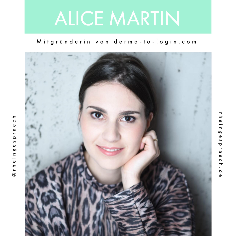 Folge 01.05 - Alice Martin: Mitgründerin von derma-to-login.com