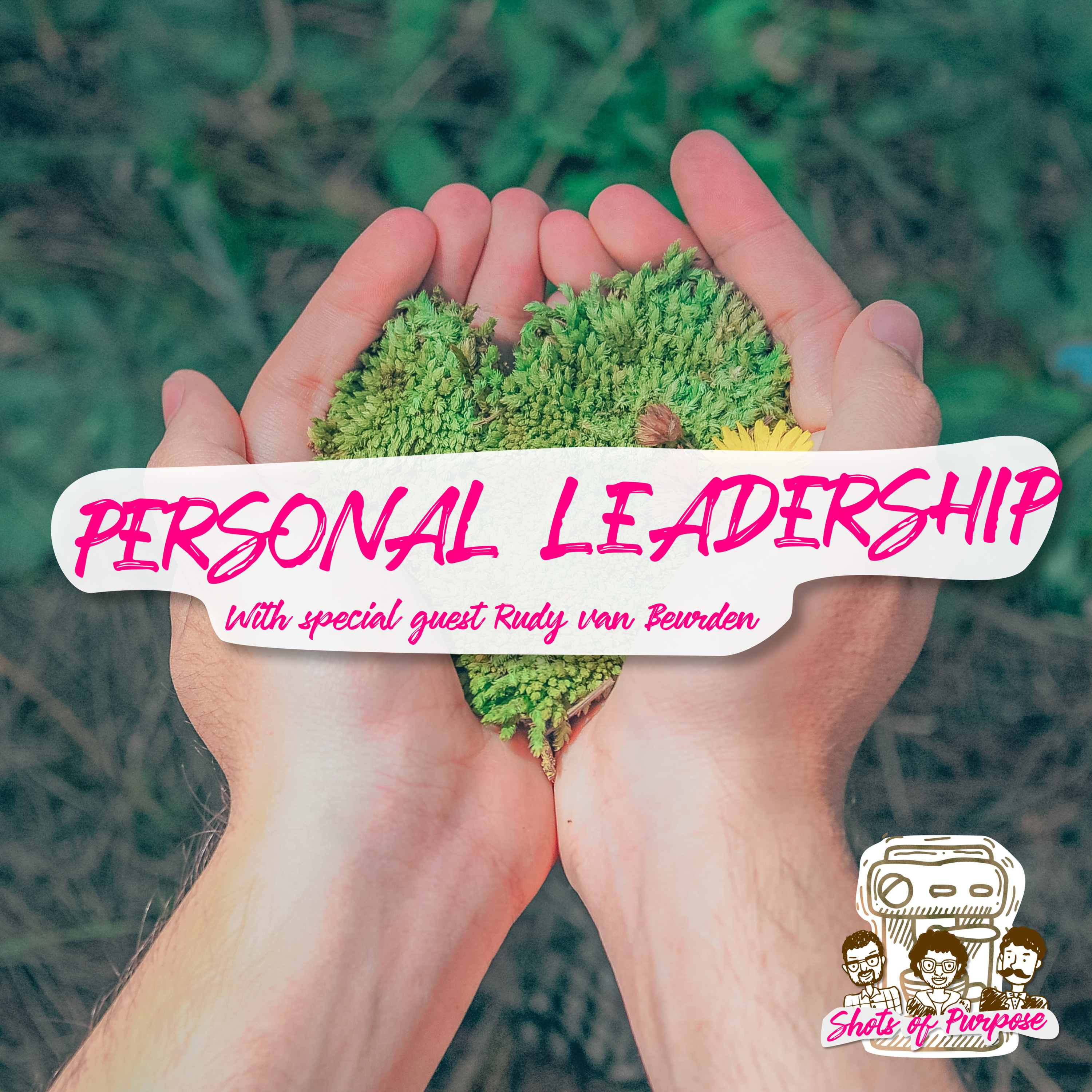 #10 Personal Leadership with Positivity Guru Rudy van Beurden