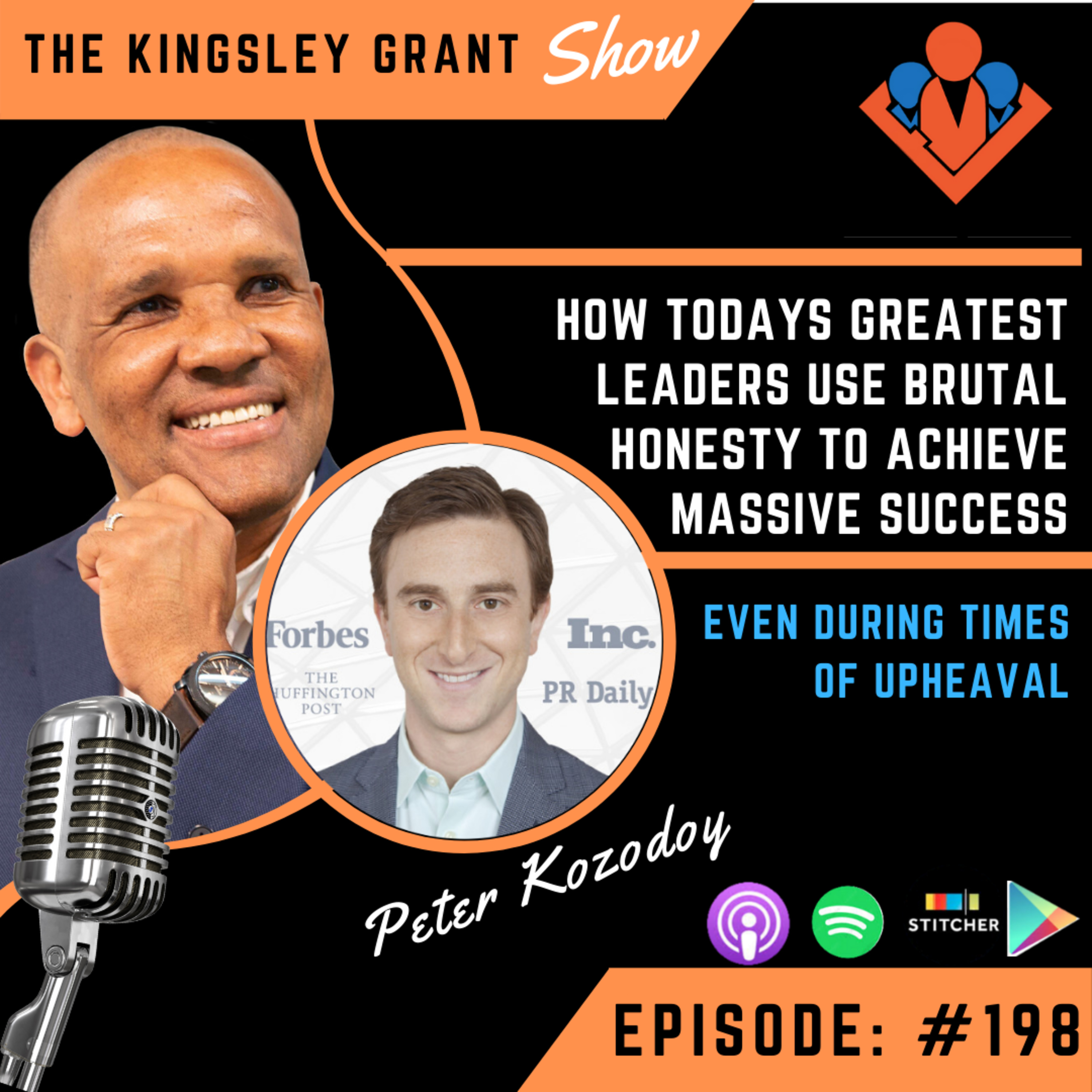 KGS198 | How Todays Greatest Leaders Use Brutal Honesty to Achieve Massive Success Even During Times of Upheaval by Peter Kozodoy and Kingsley Grant