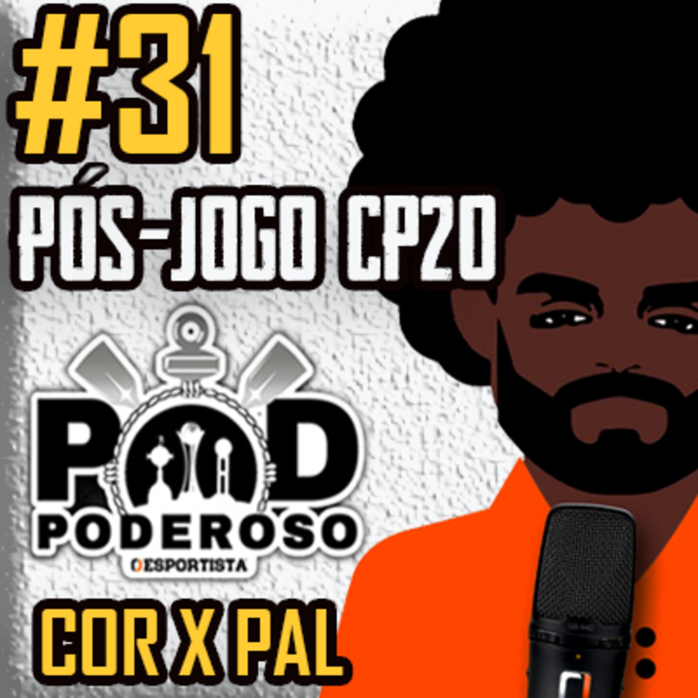 #31 Pós-jogo CP20 Poderoso Pod - Palmeiras 1 x 1 Corinthians