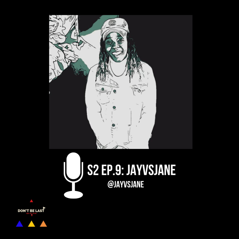 S2 Ep.9: JayVsJane