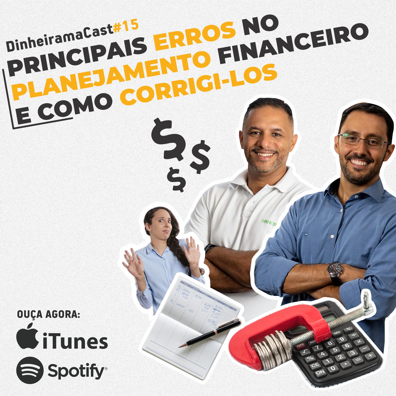Principais erros no planejamento financeiro e como corrigi-los | DinheiramaCast#E15S03