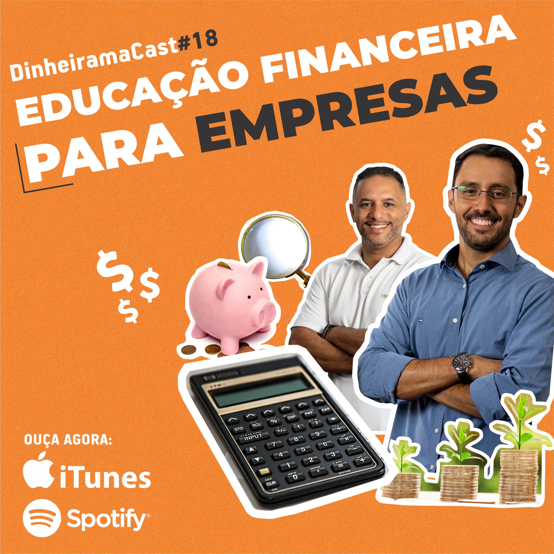 Educação Financeira para empresas | DinheiramaCast#E18S03