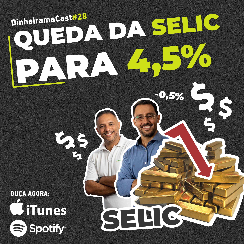 Queda da SELIC para 4,5% | DinheiramaCast#E28S03