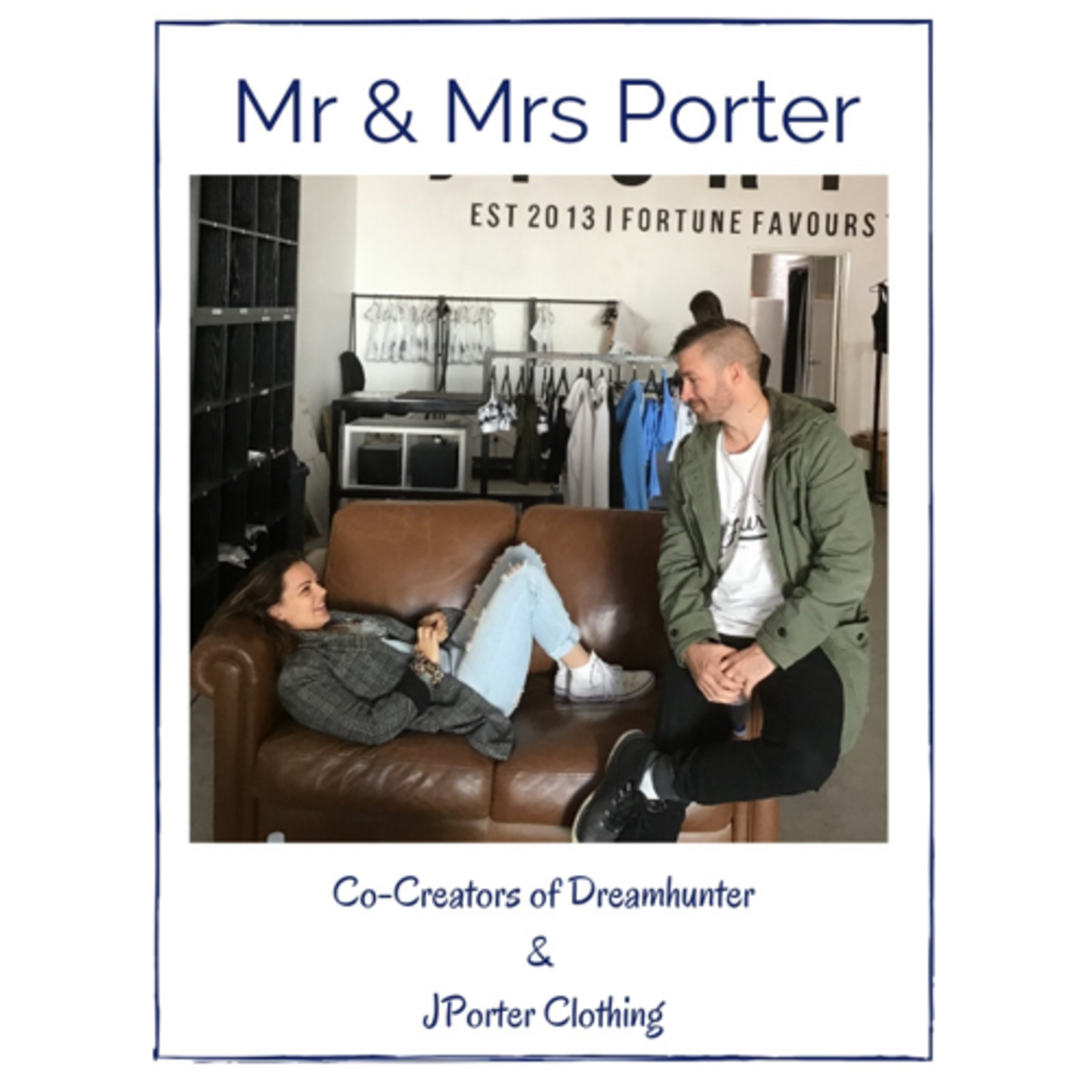 Hunt Your Dreams with Mr & Mrs Porter