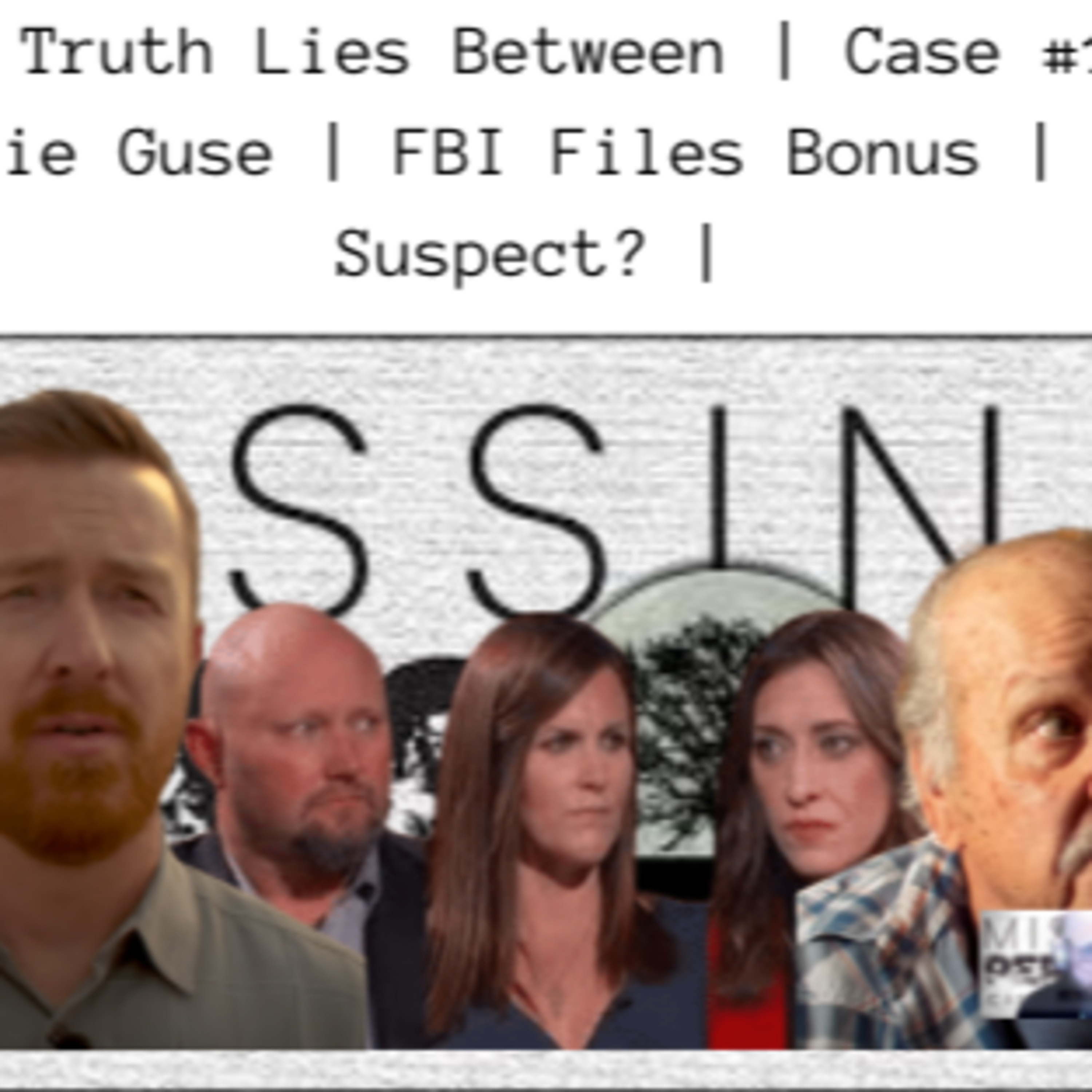 The Truth Lies Between   Karlie Guse   Episode 8 The FBI Files    MPCN 