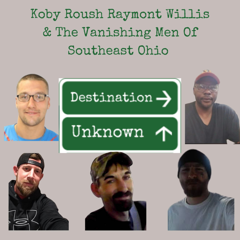 Koby Roush, Raymont Willis, Michael Saylor and The Vanishing Men of Southeast Ohio
