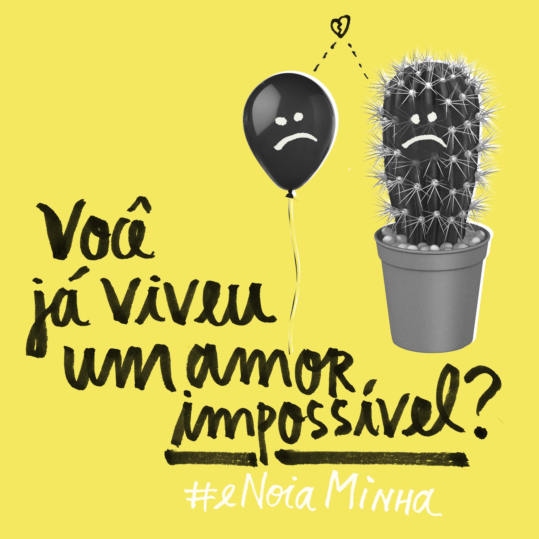 Você já viveu um amor impossível?
