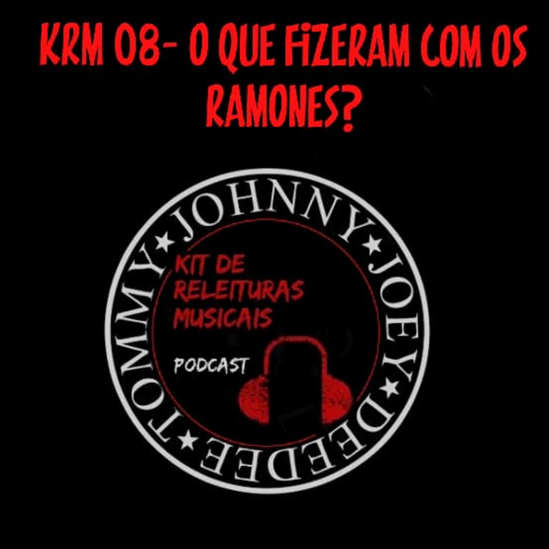 KRM08- O que fizeram com os Ramones?