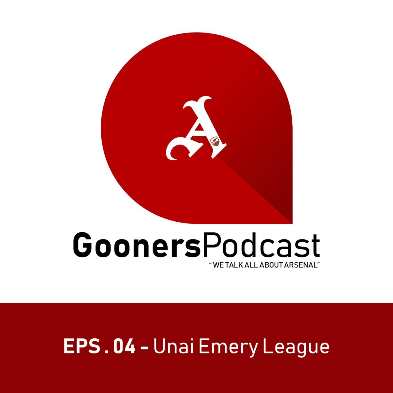 Episode 4 - UEL (Unai Emery League)
