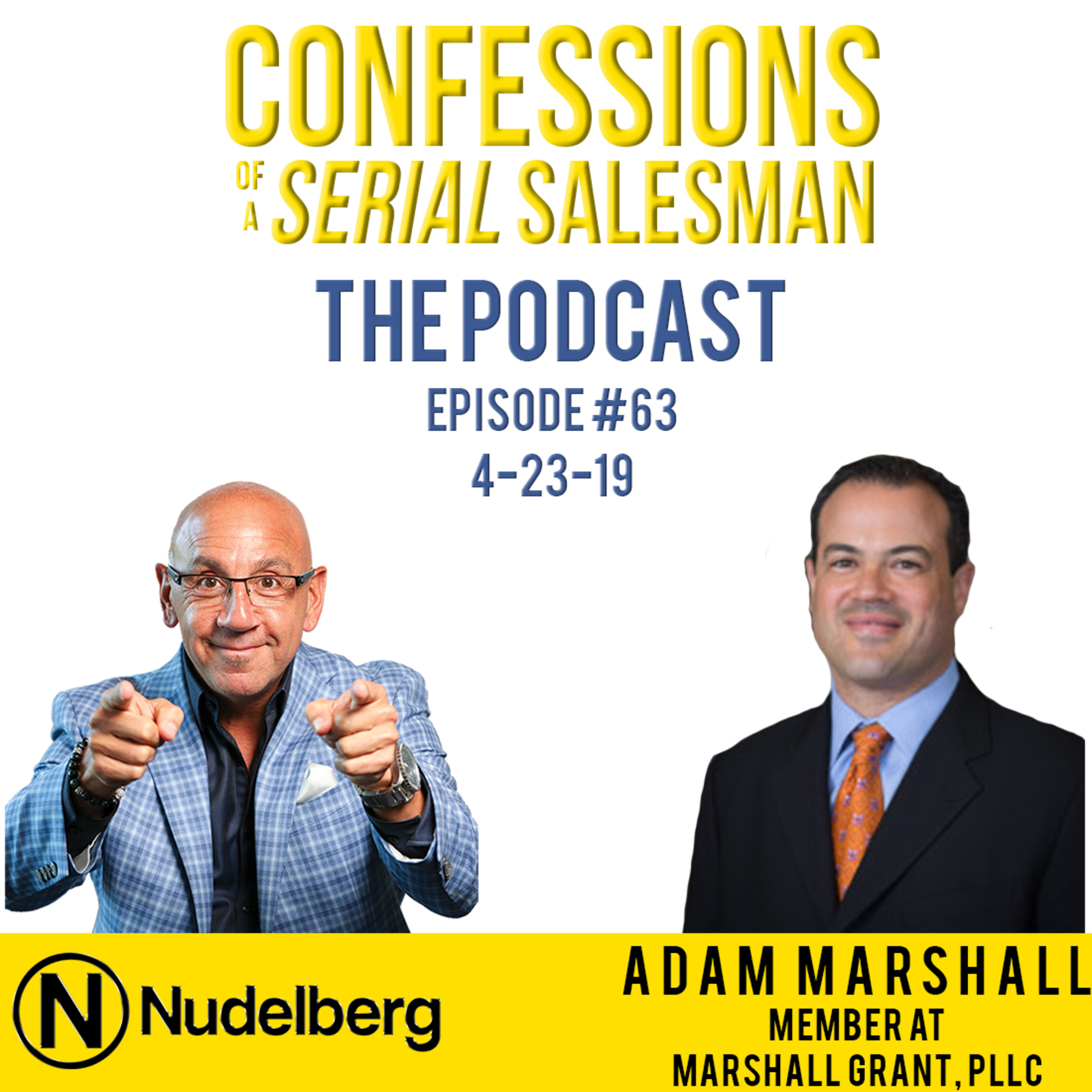 Confessions of a Serial Salesman The Podcast with Adam Marshall, Member at Marshall Grant, PLLC