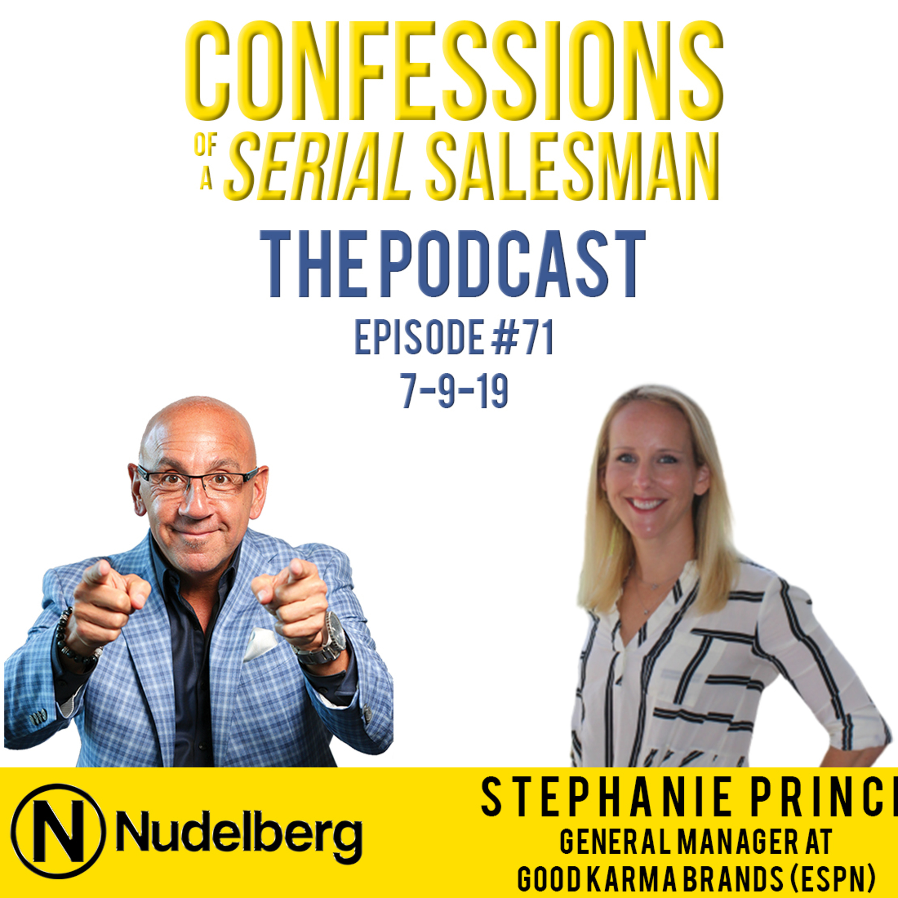 Confessions of a Serial Salesman The Podcast with Stephanie Prince, General Manager at Good Karma Brands (ESPN West Palm)