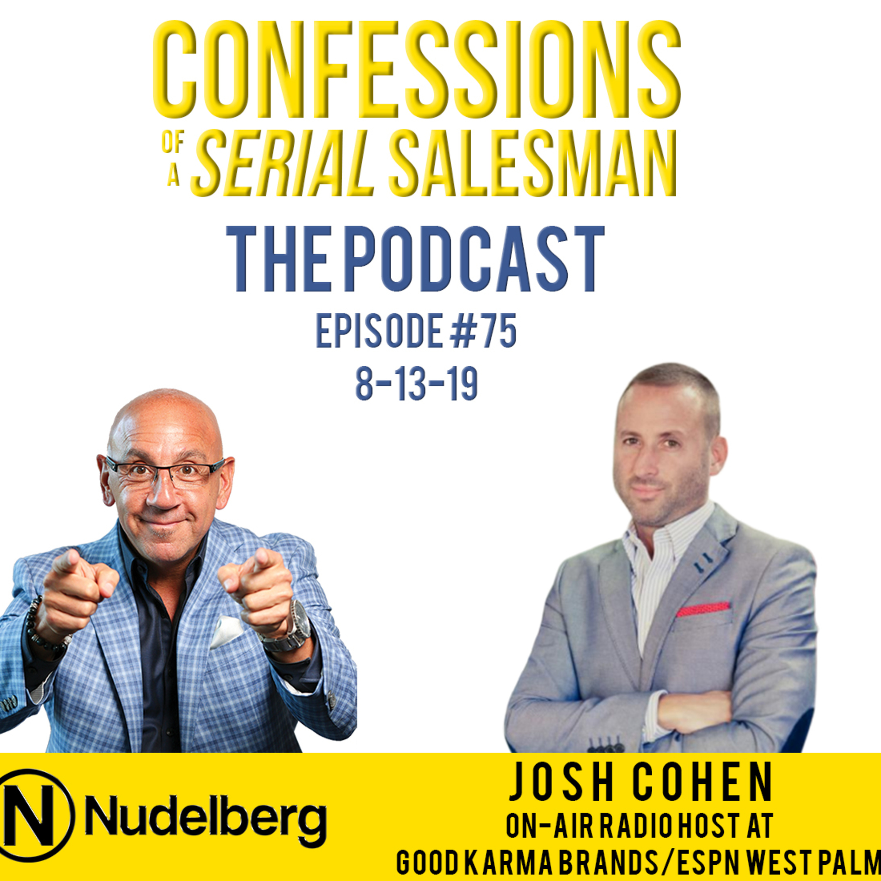 Confessions of a Serial Salesman The Podcast with my Co-Host Josh Cohen