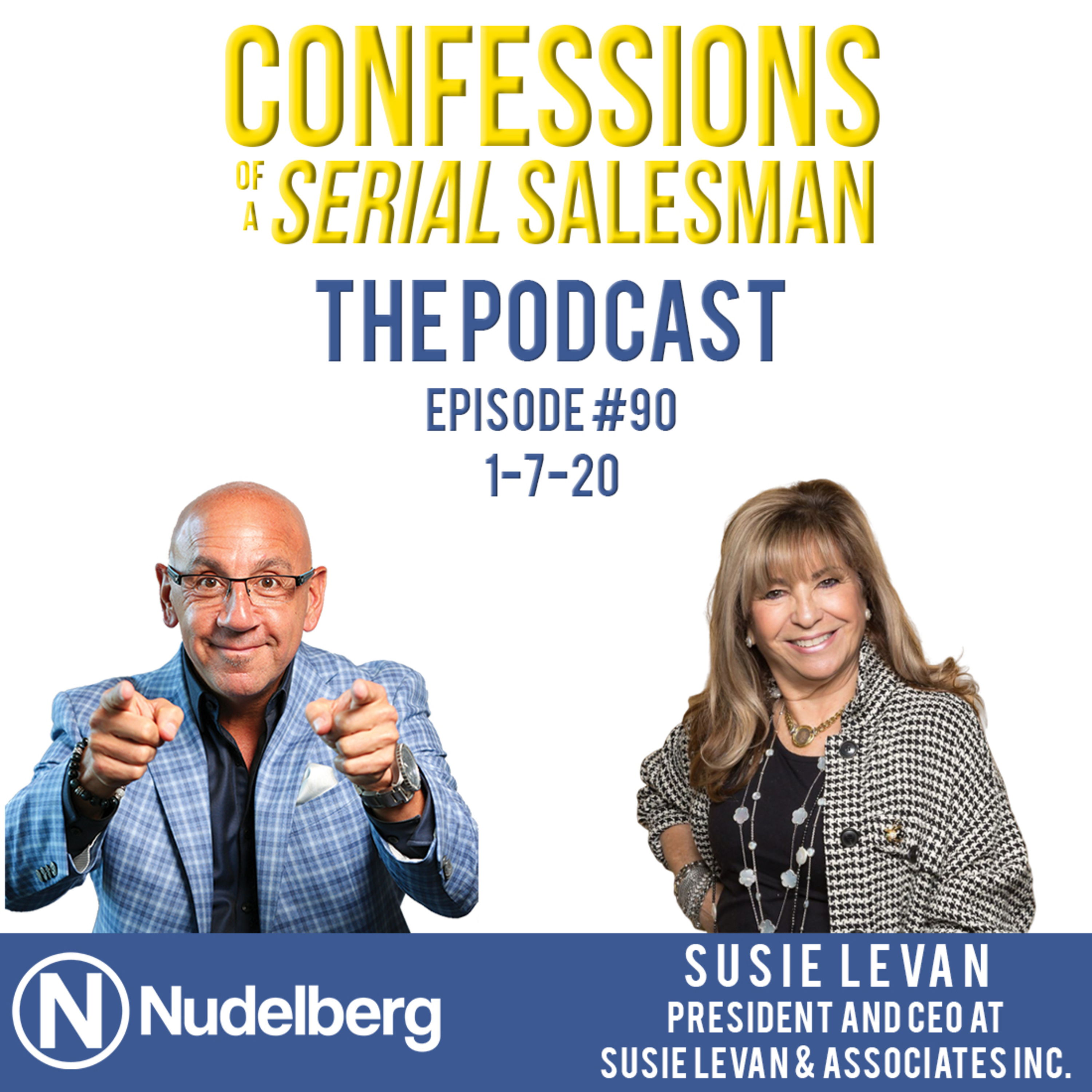 Confessions of a Serial Salesman The Podcast with Susie Levan, President and CEO at Susie Levan & Associates Inc.