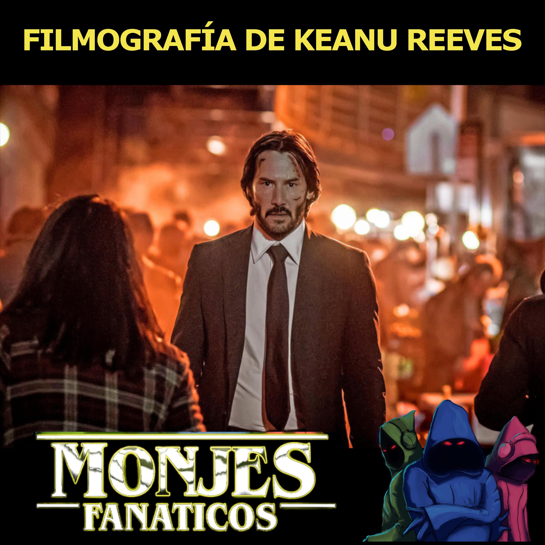 109. Filmografía de Keanu Reeves.