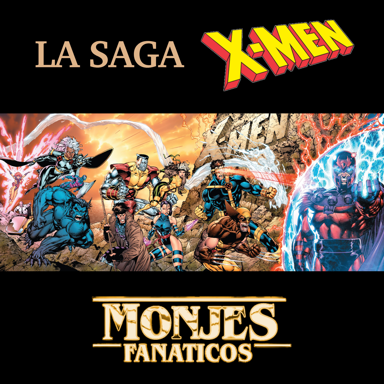 112. La Saga de los X-Men