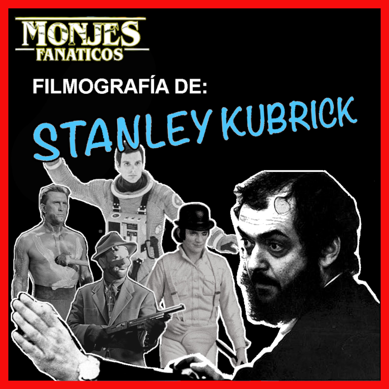 124. La Filmografía de Stanley Kubrick.