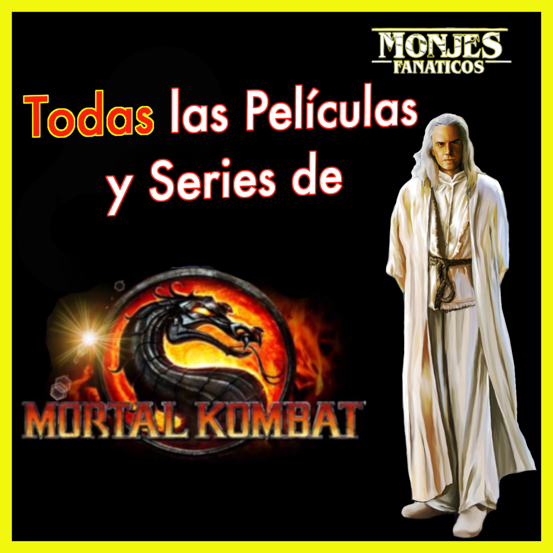 127. 🐉 TODAS las Películas y Series basadas en Mortal Kombat.