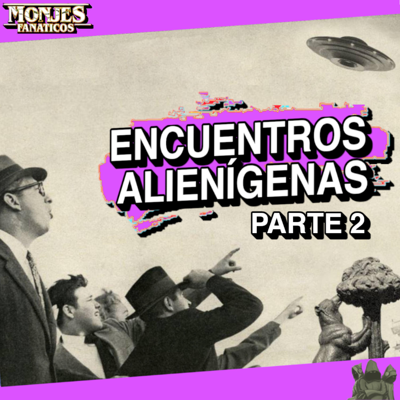 157 - Películas de Encuentros Alienígenas 👽 - Parte 2