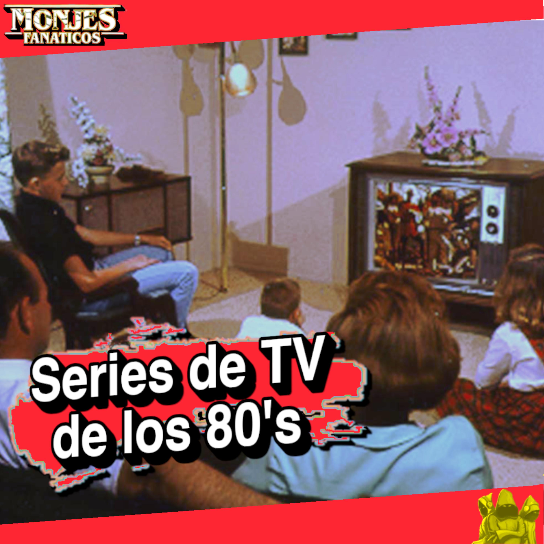 166 - Series de nuestra infancia - TV de los 80's