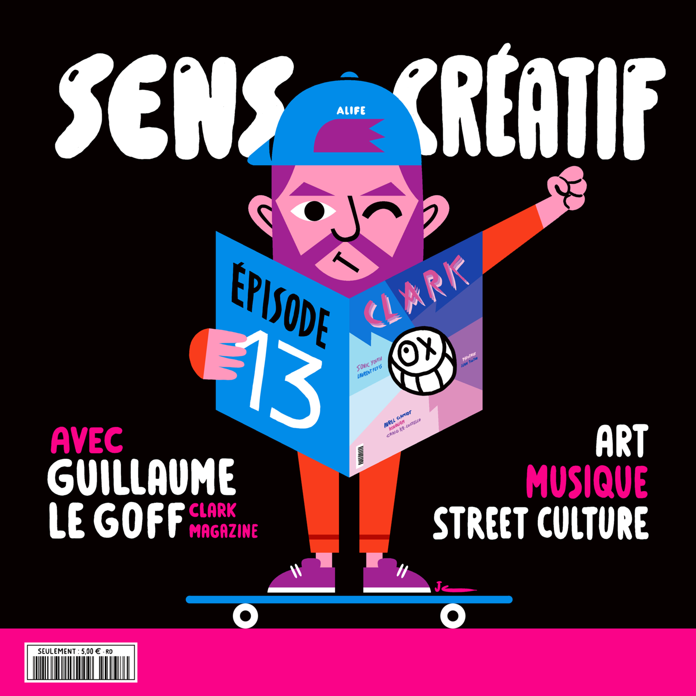 (#13) GUILLAUME LE GOFF, co-fondateur de CLARK MAGAZINE | Tu peux être le héro de ta propre vie