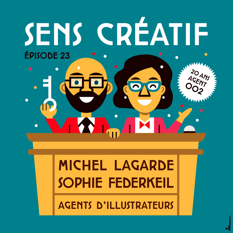 (#23) MICHEL LAGARDE & SOPHIE FEDERKEIL, agents d'illustrateurs | AGENT 002 fête ses 20 ans !