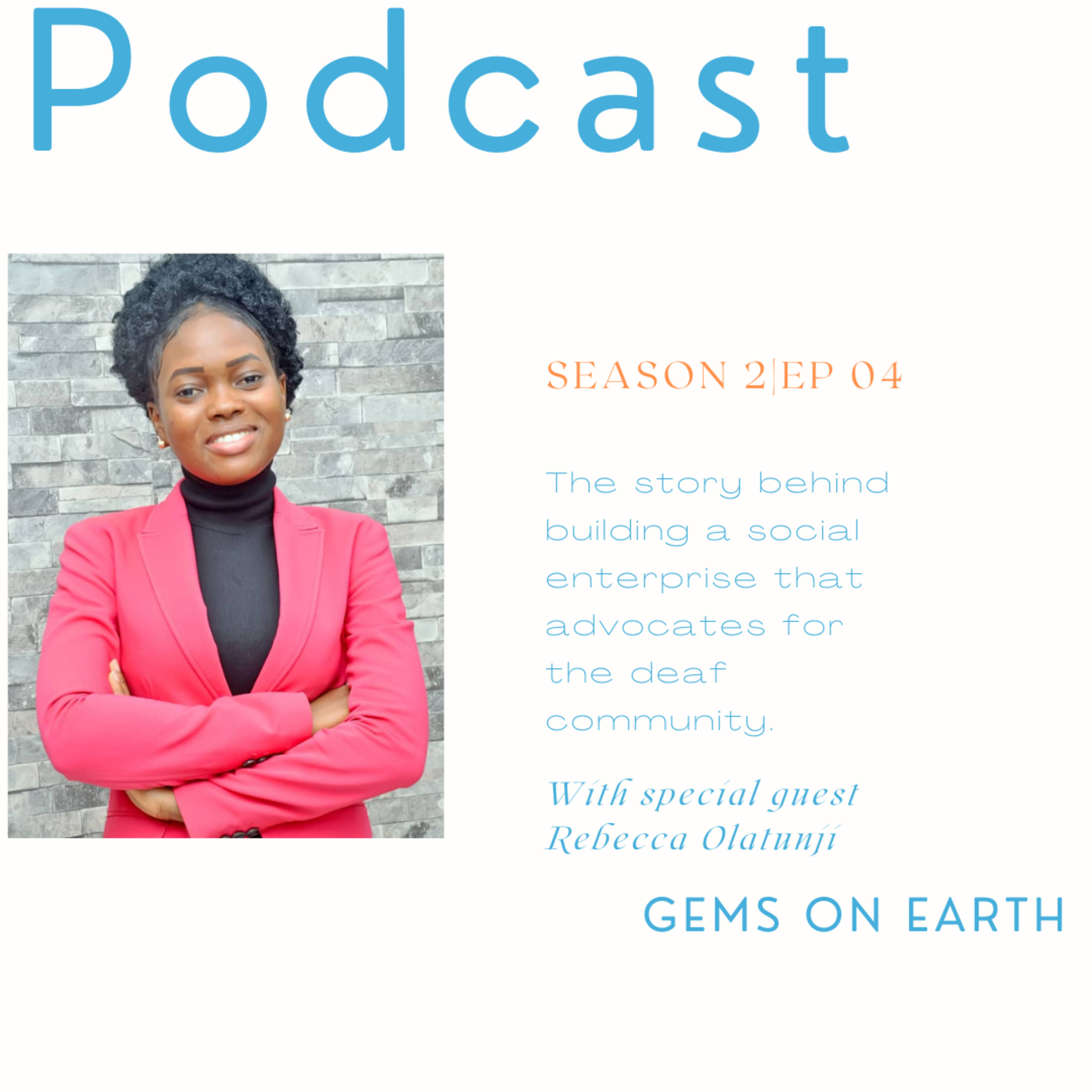 Promoting Linguistic Identity of the deaf Community with Rebecca Olatunji| S2| EP 04